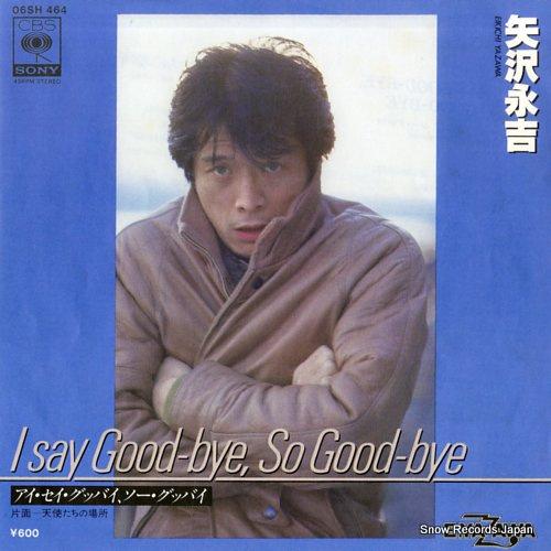 YAZAWA, EIKICHI i say good-bye so good-bye
