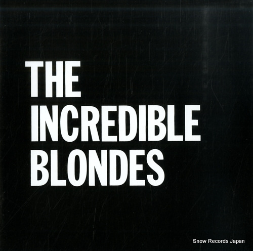 INCREDIBLE BLONDES, THE where do i stand?