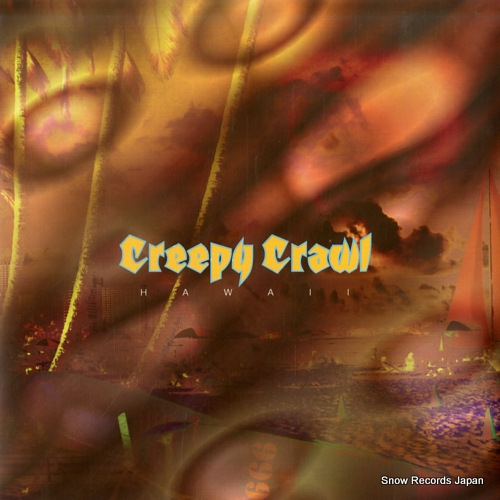 CREEPY CRAWL gush