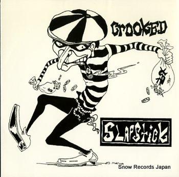 SLAPSTICK crooked
