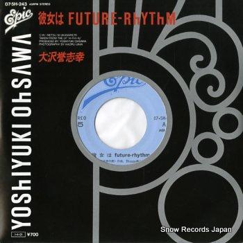 OHSAWA, YOSHIYUKI kanojo wa future-rhythm