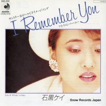 ISHIGURO, KEI i remember you