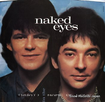 NAKED EYES (what) in the name of love