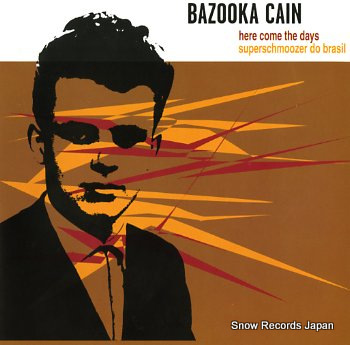 BAZOOKA CAIN here come the days