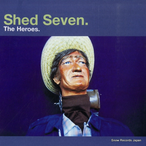 SHED SEVEN the heroes PY102 / 569916-7 - front cover