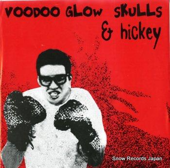 VOODOO GLOW SKULLS & HICKEY split single PR12
