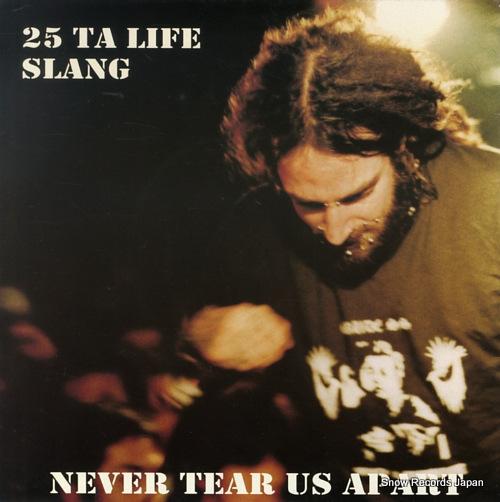25 TA LIFE / SLANG never tear us apart JO99-48 - front cover