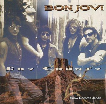BON JOVI dry county