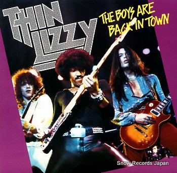 THIN LIZZY boys are back in town, the