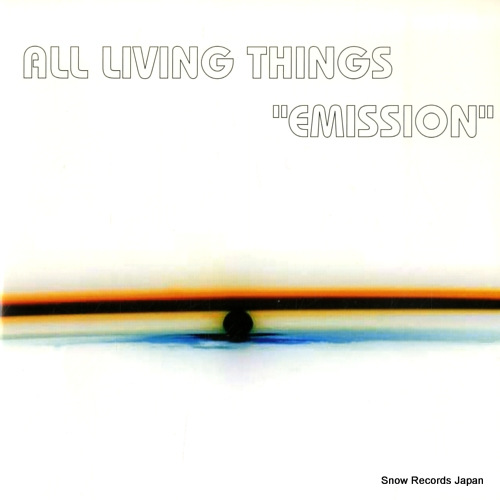 ALL LIVING THINGS emission