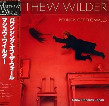 WILDER, MATTHEW bouncin' off the walls