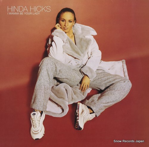 HICKS, HINDA i wanna be your lady