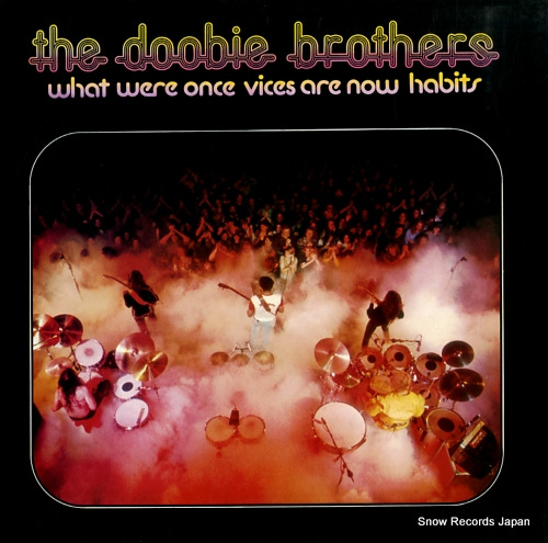 DOOBIE BROTHERS, THE what were once vices are now habits