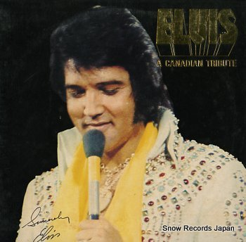 PRESLEY, ELVIS canadian tribute, a