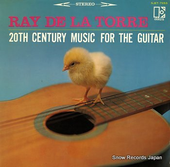 TORRE, REY DE LA 20th century music for the guitar