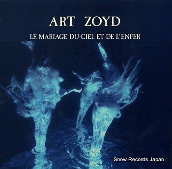 ART ZOYD le mariage du ciel et de l'enfer