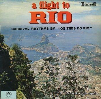 OS TRES DO RIO flight to rio, a