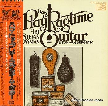 GROSSMAN, STEFAN how to play ragtime guitar