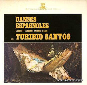 SANTOS, TURIBIO florilege de la guitare / danses espagnoles