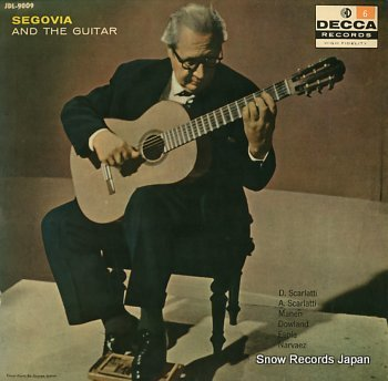 SEGOVIA, ANDRES segovia and the guitar