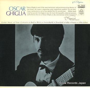 GHIGLIA, OSCAR guitar music of four centuries / guitar recital