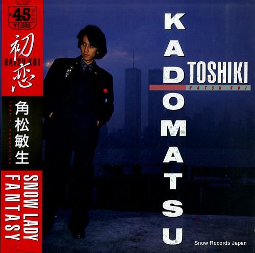 KADOMATSU, TOSHIKI hatsukoi