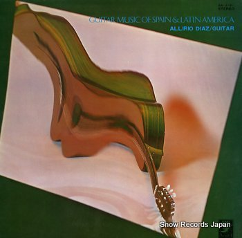 DIAZ, ALIRIO guitar music of spain and latin america