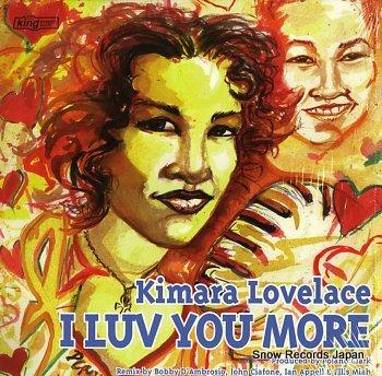LOVELACE, KIMARA i luv you more