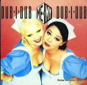 ME & MY dub i dub