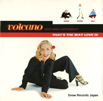 VOLCANO WITH SAM CARTWRIGHT that's the way love is