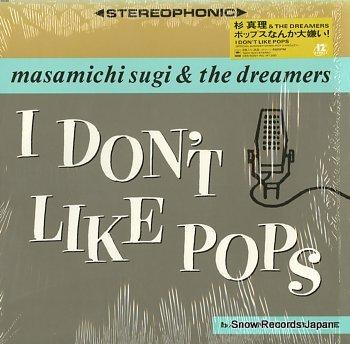 SUGI, MASAMICHI i don't like pops