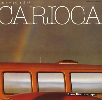 CARIOCA sunrise smilin'