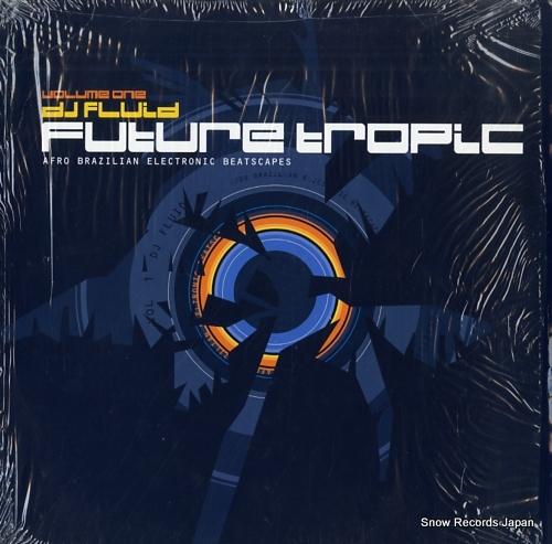 DJ FLUID future tropic