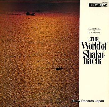 YAMAGUCHI, GORO heartful melodies by pcm recording / world of shakuhachi, the