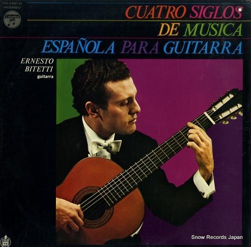 BITETTI, ERNESTO cuatro siglos de musica espanola para guitarra