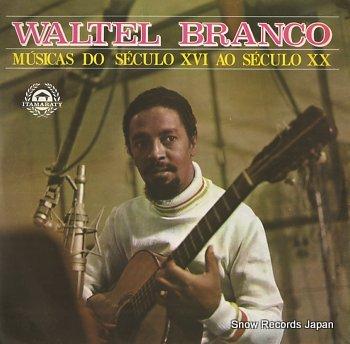 BRANCO, WALTEL musicas do seculo xvi ao seculo xx