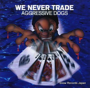 AGGRESSIVE DOGS we never trade
