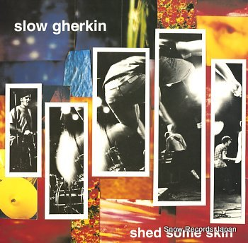 SLOW GHERKIN shed some skin