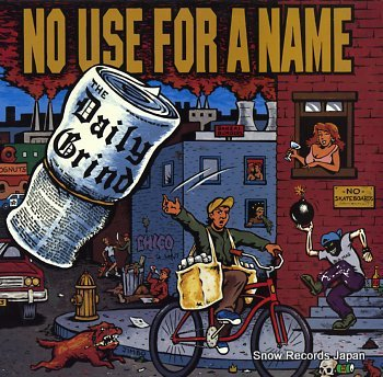 NO USE FOR A NAME daily grind, the
