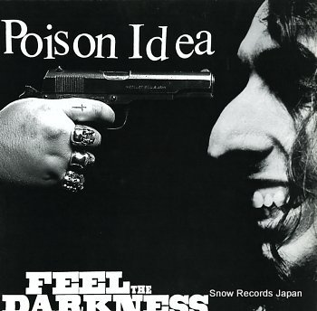 POISON IDEA feel the darkness