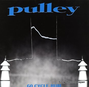 PULLEY 60 cycle hum