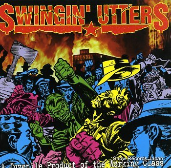 SWINGIN' UTTERS juvenile product of the working class, a