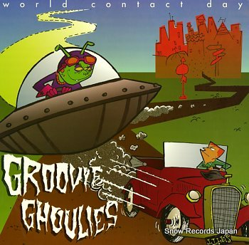 GROOVIE GHOULIES world contact day