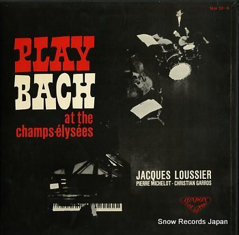 LOUSSIER, JACQUES play bach at the champs-elysees