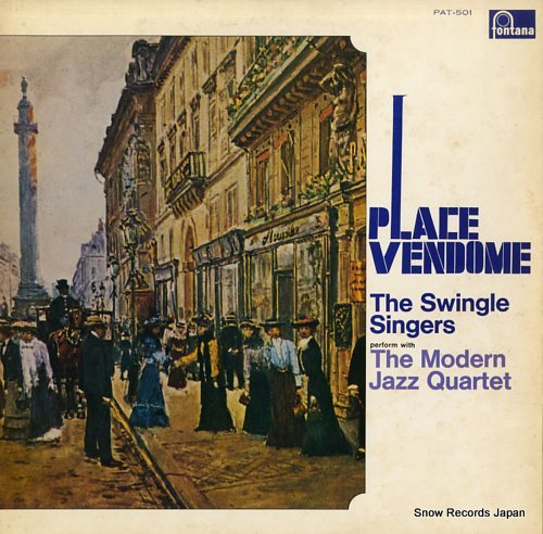 SWINGLE, SINGERS, THE & THE MODERN JAZZ QUARTET place vendome
