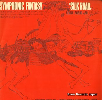 ABE, JUNICHI seiichi suzuki; symphonic op50 fantasy silk road
