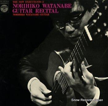WATANABE, NORIHIKO new executants 2, the / guitar recital