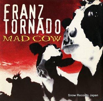 TORNADO, FRANZ mad cow