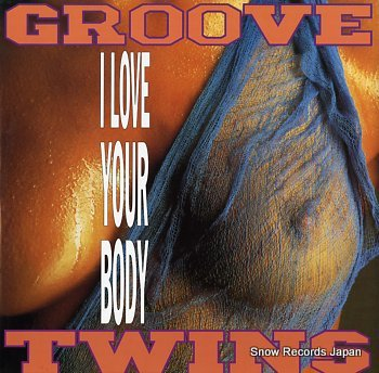 GROOVE TWINS i love your body