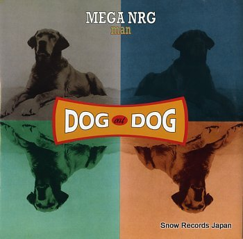 MEGA NRG MAN dog eat dog